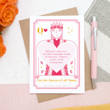 Load image into Gallery viewer, For the queen of all mums! A scratch card by Joanne Hawker featuring a bright pink queen and a printed message before the gold heart is applied.