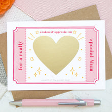 Load image into Gallery viewer, A token of appreciation scratch card by Joanne Hawker featuring a pink token and the words 'for a really special mum'. In the centre is a gold heart before it is scratched off to reveal the message.