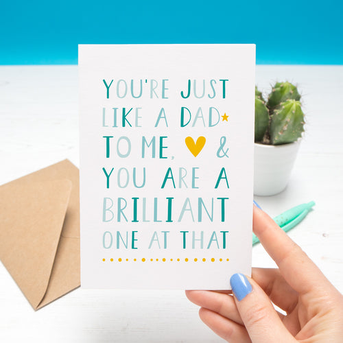 'You're just like a dad to me and you are a brilliant one at that' - plain card in blue