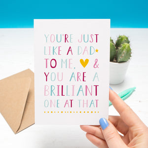 'You're just like a dad to me and you are a brilliant one at that' - plain card in pink & blue