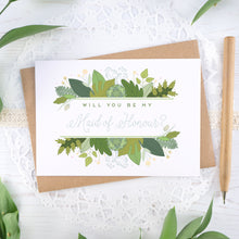 Load image into Gallery viewer, Foliage will you be my maid of honour card