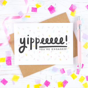 Yippee you're engaged - Engagement card