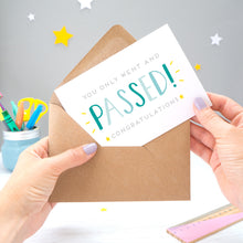 Load image into Gallery viewer, 'You only went and passed! Congratulations!' A congratulations card for someone who has completed their exams recently. It features grey text with the word 'passed' in a hand lettered font with varying tones of blue and yellow stars.