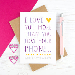 I love you more than you love your phone card - purple