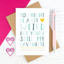 Load image into Gallery viewer, Blue - favourite weird person valentines card