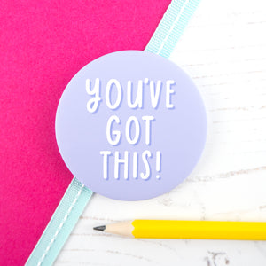 You've got this! - motivational, typographic pocket mirror gift