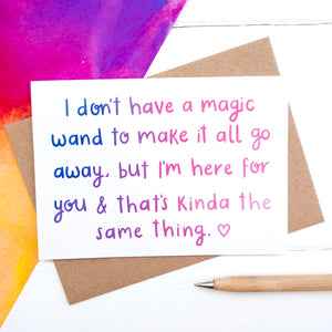 I'm here for you, magic wand sympathy or condolences card.
