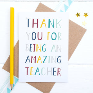 Thank you for being an amazing teacher - end of term thank you card.