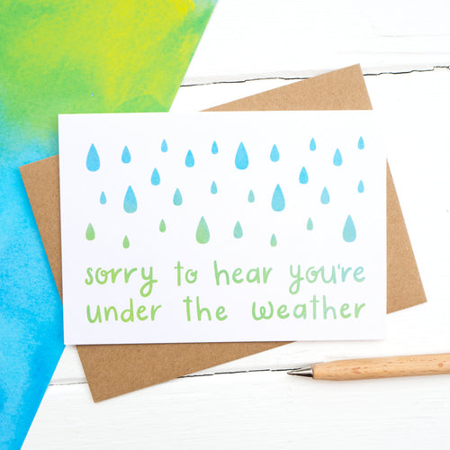 Sorry to hear you're under the weather, get well soon card.