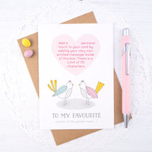 Load image into Gallery viewer, To my favourite scratch card - a personalised love birds card for hiding a secret message to your favourite person. Ideal for valentines or anniversaries.