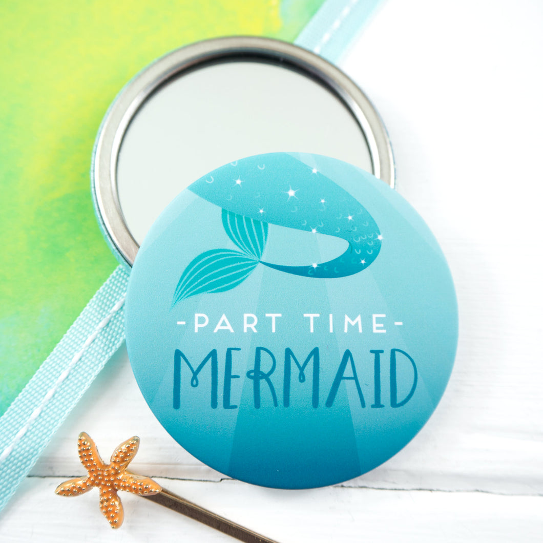 Part time mermaid pocket mirror