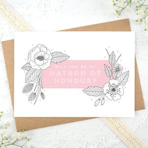 A floral outline, will you be my Maid of Honour card in pink