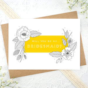 A floral outline, will you be my bridesmaid card in yellow