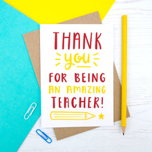 Load image into Gallery viewer, Thank you for being an amazing teacher - end of term thank you card in red and yellow