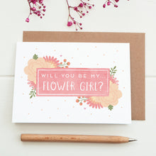 Load image into Gallery viewer, Will you be my flower girl card in pink