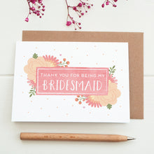 Load image into Gallery viewer, Thank you for being my Bridesmaid card in pink