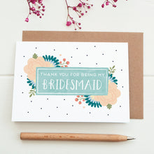 Load image into Gallery viewer, Thank you for being my Bridesmaid card in blue