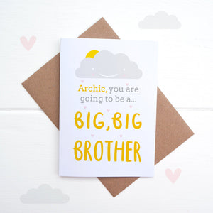 A personalised new sibling card. Big big brother card.