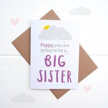 Load image into Gallery viewer, A personalised new sibling card. Big sister card.