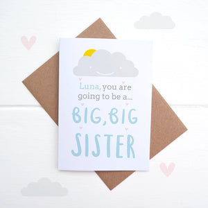 A personalised new sibling card. Big big sister card.