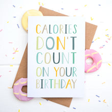 Load image into Gallery viewer, Calories don't count on your birthday in blue