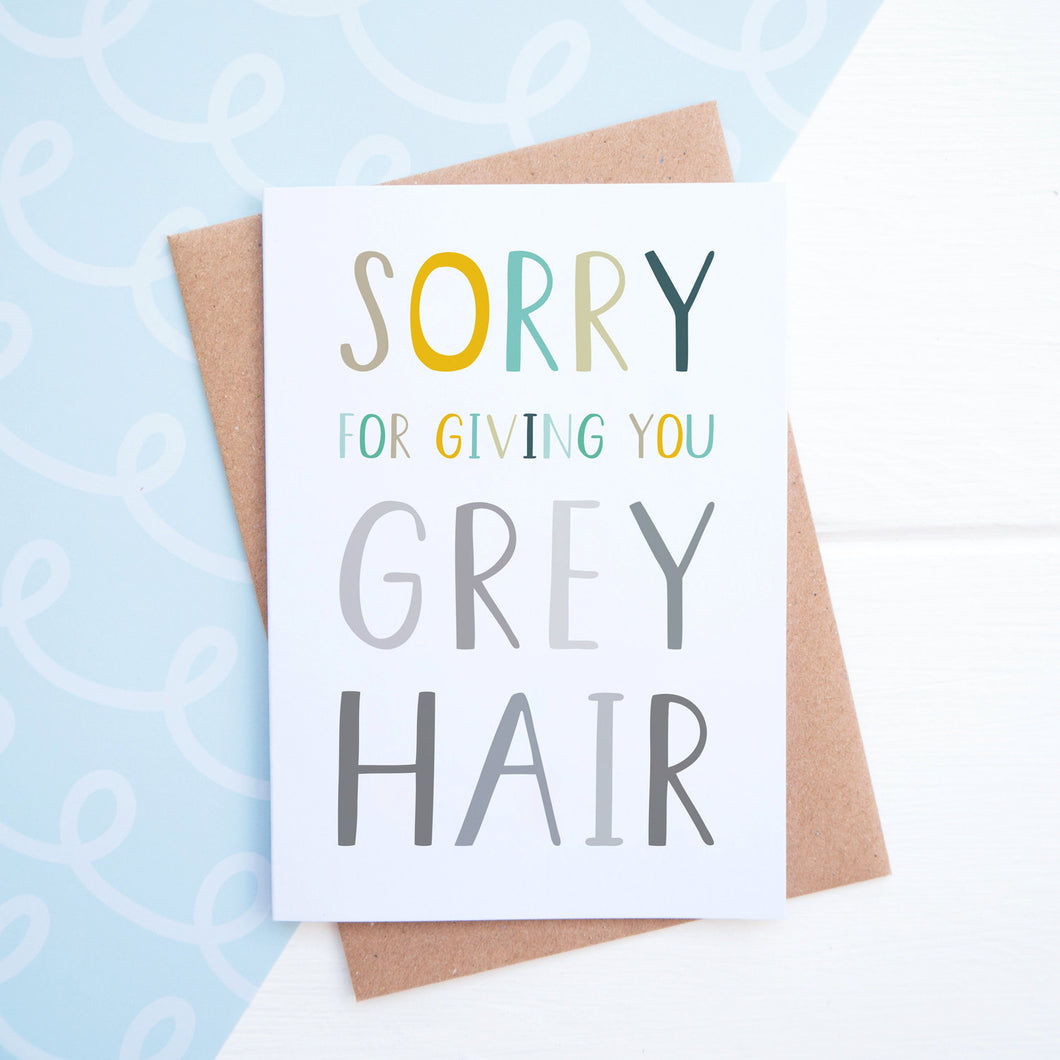 Sorry for giving you grey hair mothers day card in blue