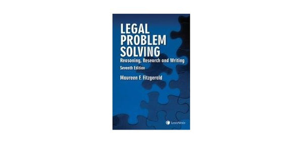 Legal Problem Solving – Reasoning, Research and Writing