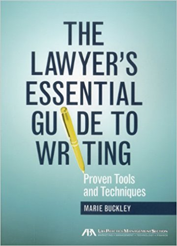 The Lawyer's Essential Guide to Writing: Proven Tools and Techniques