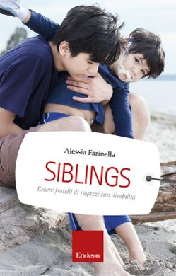 SIBLINGS, FRATELLI DI RAGAZZI CON DISABILITA' - libro