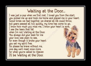 Yorkshire Terrier Pet Dog Memorial Waiting at the Door Print