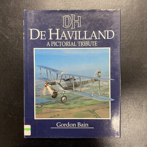 De Havilland - A Pictorial Tribute by Gordon Bain