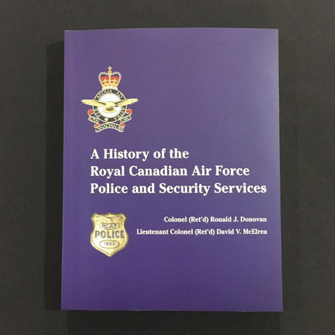 A History of the Royal Canadian Air Force Police and Security Services book
