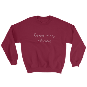 Love My Chaos Sweatshirt