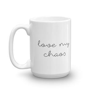 Love My Chaos Coffee Mug
