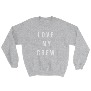 Love My Crew Sweatshirt