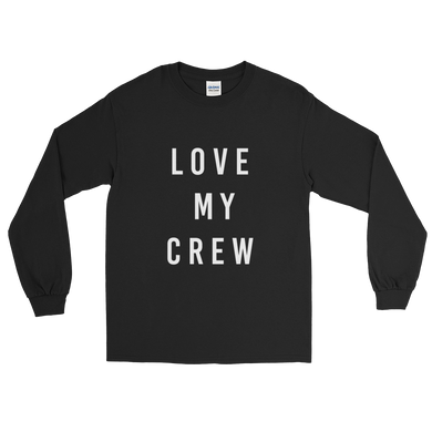Love My Crew Long Sleeve