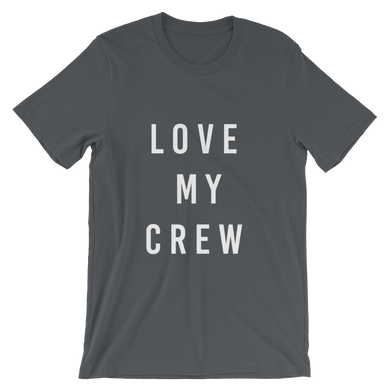 Love My Crew Unisex T-Shirt