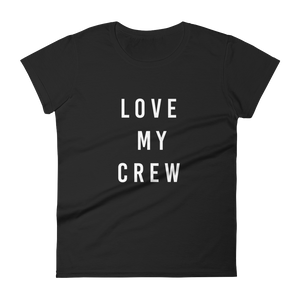 Love My Crew Ladies Fitted T-Shirt