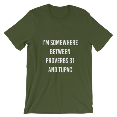 In Between Proverbs 31 and Tupac Unisex T-Shirt