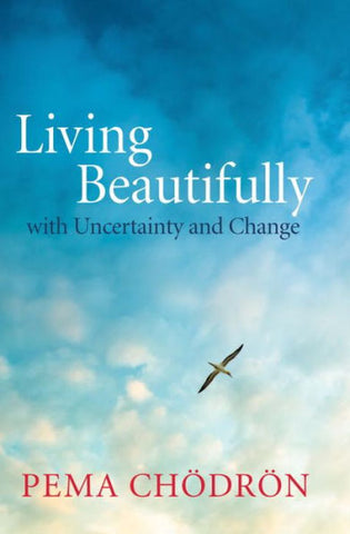 Living Beautifully with Uncertainty and Change book
