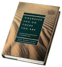 Wherever You Go There You Are By Jon Kabat-Zinn