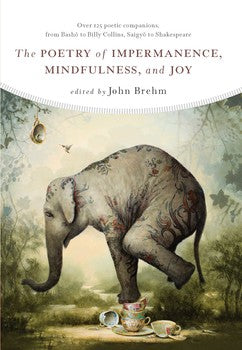 Poetry of Impermanence, Mindfulness and Joy