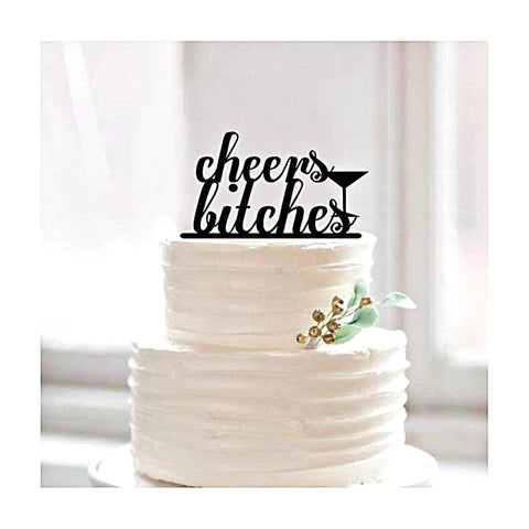 Cheers Bitches Cake Decoration Topper-Cake Topper-HappyBirthdayGirl