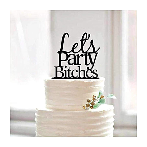 Let'S Party Bitches Cake Decoration Topper-Cake Topper-HappyBirthdayGirl