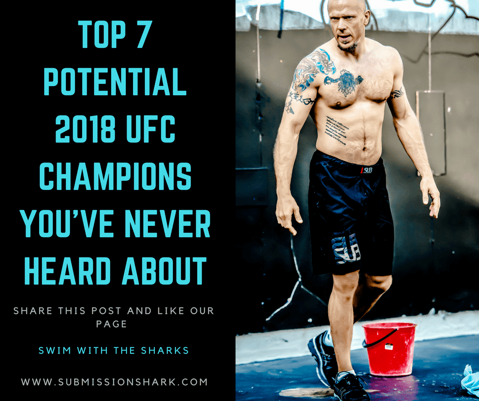 Top 7 Potential 2018 UFC Champions You've Never Heard About