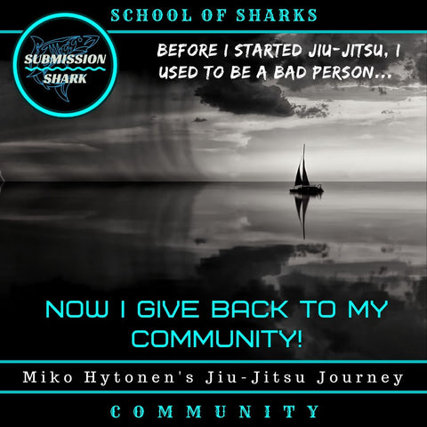Before I Started Jiu-Jitsu, I Used To Be A Bad Person... Now I Give Back To My Community! | Miko Hytonen's BJJ Story