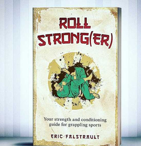 Roll Stronger BJJ Training Book Eric Falstrault