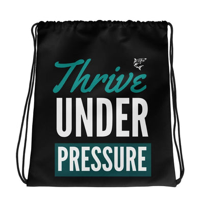Thrive Under Pressure | Drawstring bag | Submission Shark
