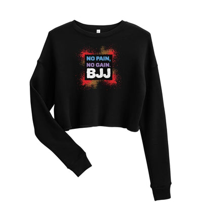 Women's BJJ Crop Sweatshirt (No Pain X No Gain)