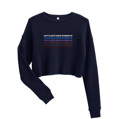Let's Lift Each Other Up ~ Navy Crop Sweatshirt